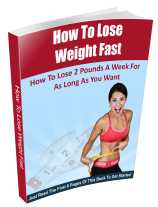 How to lose weight fast.
